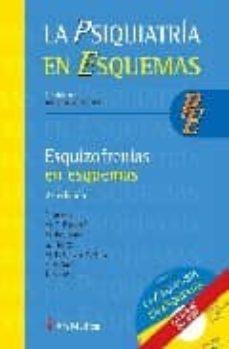 Descargar libros electrónicos alemanes ESQUIZOFRENIAS EN ESQUEMAS: PSIQUIATRIA EN ESQUEMAS 9788497512572