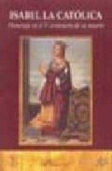 isabel la catolica: homenaje en el v centenario de su muerte-juan carlos dominguez nafria-carlos perez fernandez-turegano-9788497726672