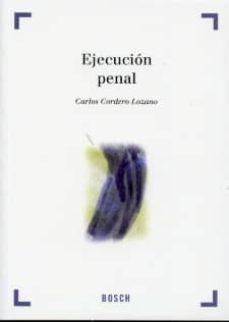 Followusmedia.es Ejecucion Penal: Segun La Ley Organica 5/2010, De 22 De Junio, Po R La Que Se Modifica La Lo 10/1995, De 23 De Noviembre, Del Codigo Penal Image