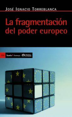 la fragmentacion del poder europeo-jose ignacio torreblanca-9788498883572
