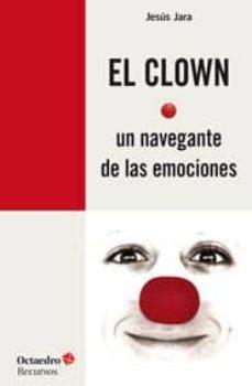 Descargar EL CLOWN, UN NAVEGANTE DE LAS EMOCIONES gratis pdf - leer online