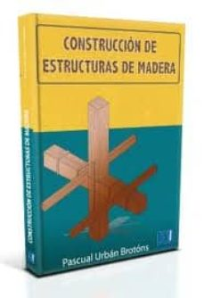 Descarga de descarga de búsqueda de libros de Google CONSTRUCCION DE ESTRUCTURAS DE MADERA 9788499486772 RTF CHM de PASCUAL URBAN BROTONS (Literatura española)