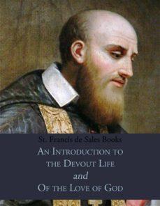 st. francis de sales books: an introduction to the devout life & of the love of god (ebook)-st. francis de sales-9788827564172