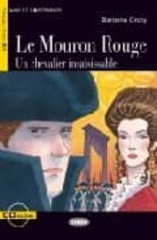 Descargando ebooks a iphone LE MOURON ROUGE: UN CHEVALIER INSAISISSABLE (LIRE ET S ETRAINER) (DEBUTANT) (INCLUYE CD) de BARONNE ORCZY FB2 ePub MOBI