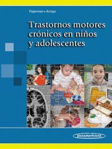 Descargar libros de texto para encender TRASTORNOS MOTORES CRONICOS EN NIÑOS Y ADOLESCENTES 9789500603072 in Spanish de  MOBI iBook