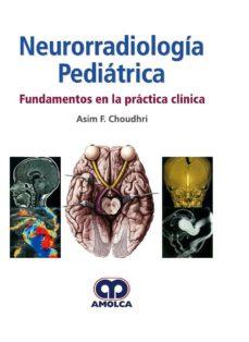Descarga gratuita de libros en línea para kindle. NEURORRADIOLOGIA PEDIATRICA FUNDAMENTOS EN LA PRACTICA CLINICA 9789585426672