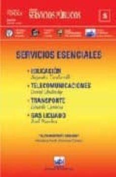 SERVICIOS ESENCIALES: EDUCACION; TELECOMUNICACIONES; TRANSPORTE; GAS LICUADO - VV.AA. | Triangledh.org