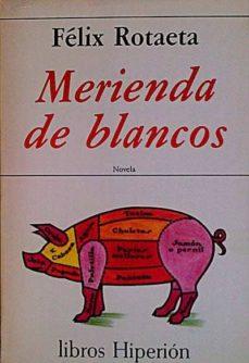 MERIENDA DE BLANCOS - FÉLIX, ROTAETA | Triangledh.org