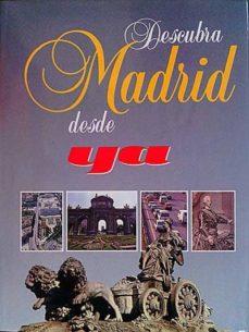 DESCUBRA MADRID DESDE YA - VVAA | Adahalicante.org