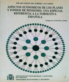 ASPECTOS ECONÓMICOS DE LOS PLANES Y FONDOS DE PENSIONES - VVAA |