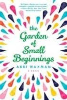 Descarga gratuita de libros de cocina. THE GARDEN OF SMALL BEGINNINGS FB2 in Spanish de ABBI WAXMAN 9780399583582