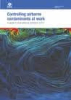 controlling airborne contaminants at work: a guide to local exhau st ventilation (lev)-9780717662982