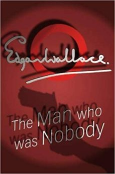 the man who was nobody-edgar wallace-9780755115082