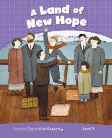 Descarga directa de libros de texto PENGUIN KIDS 5 LAND OF NEW HOPE READER CLIL (Literatura española)