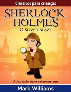 clássicos para crianças: sherlock holmes: silver blaze (ebook)-mark williams-9781507120682