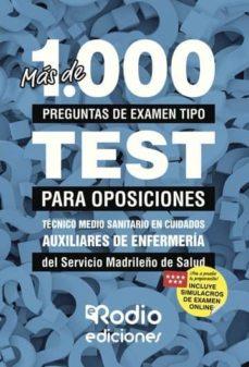 más de 1.000 preguntas de examen tipo test para oposiciones. técnico medio sanitario en cuidados auxiliares de enfermería del servicio madrileño de salud (ebook)-9781524310882