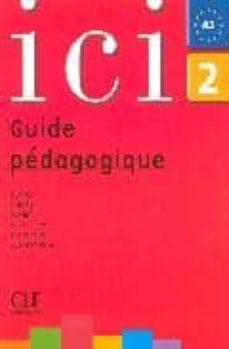 ici 2: guide pedagogique-9782090353082