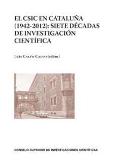 Encuentroelemadrid.es El Csic En Cataluña (1942-2012): Siete Decadas De Investigacion Cientifica Image