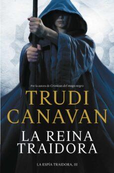 la reina traidora (serie de kyralia 7 / trilogia la espia traidor a 3)-trudi canavan-9788401354182