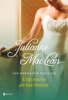 Descarga libros de google books LOS HERMANOS SINCLAIR: UNA NOCHE EN TUS BRAZOS  de JULIANNE MACLEAN en español 9788408039082