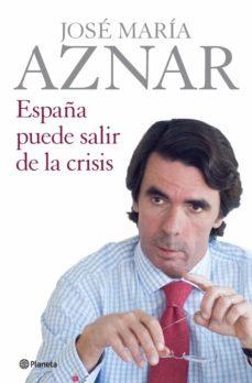 españa puede salir de la crisis (ebook)-jose maria aznar-9788408097082