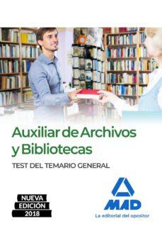 auxiliar de archivos y bibliotecas: test del temario general-9788414215982