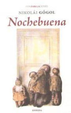Descargar google books a nook NOCHEBUENA (CONFABULACIONES 99) de NIKOLÁI GÓGOL 9788415458982
