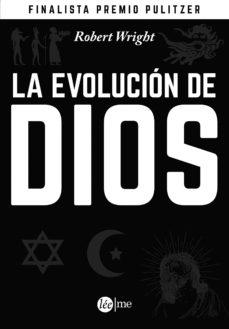 la evolucion de dios-robert wright-9788415589082