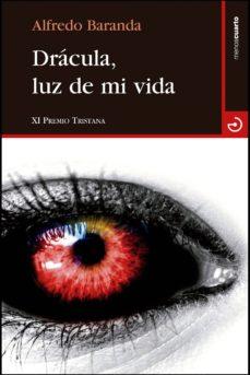 Descarga gratuita de libros de audio tailandeses DRÁCULA, LUZ DE MI VIDA (XI PREMIO TRISTANA)