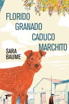 Los mejores libros electrónicos descargados FLORIDO GRANADO CADUCO MARCHITO de SARA BAUME