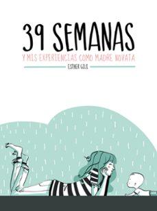 Libro descarga gratuita en inglés 39 SEMANAS Y MIS EXPERIENCIAS COMO MADRE NOVATA de ESTHER GILI