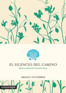 el silencio del camino-araceli gutierrez villanueva-9788416605682