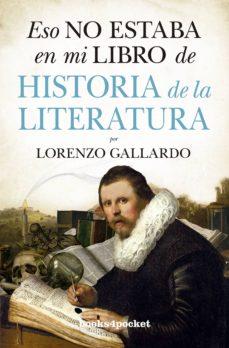 Descargar ESO NO ESTABA EN MI LIBRO DE HISTORIA DE LA LITERATURA gratis pdf - leer online