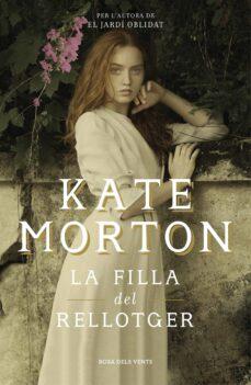 Colecciones de libros electrónicos: LA FILLA DEL RELLOTGER 9788416930982 de KATE MORTON (Literatura española)