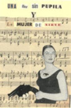 Descargar ebooks gratuitos pdf español UNA FLOR SIN PUPILA Y LA MUJER DE NIEVE