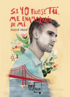 Descargar pdf de google books online SI YO FUESE TÚ, ME ENAMORARÍA DE MÍ ePub 9788417284282 (Literatura española)