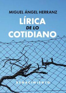 Descarga gratuita bookworm para Android móvil LIRICA DE LO COTIDIANO de MIGUEL ANGEL HERRANZ (Spanish Edition)
