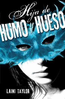 Descargar HIJA DE HUMO Y HUESO gratis pdf - leer online