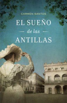 el sueño de las antillas (ebook)-carmen santos-9788425351082