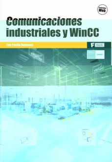Descarga gratuita de libros e-pdf. COMUNICACIONES INDUSTRIALES Y WINCC de LUIS PECIÑA BELMONTE (Literatura española)