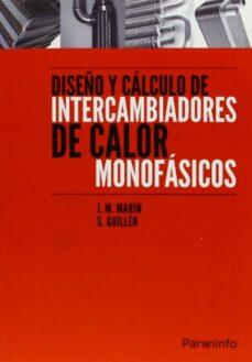diseño y calculo de intercambiadores de calor monofasicos-jose maria marin herrero-9788428304382
