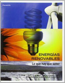 energias renovables: lo que hay que saber-jose roldan viloria-9788428329682