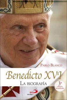 Descargas gratuitas para ebooks en formato pdf. BENEDICTO XVI: LA BIOGRAFIA de PABLO BLANCO SARTO 9788428555982