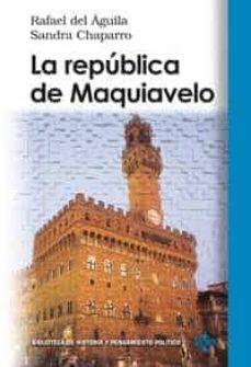 la republica de maquiavelo-rafael del aguila tejerina-sandra chaparro-9788430943982