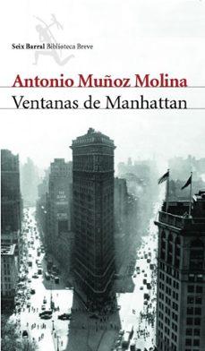Descargando libros gratis VENTANAS DE MANHATTAN de ANTONIO MUÑOZ MOLINA