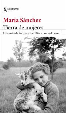 tierra de mujeres-maria sanchez-9788432234682