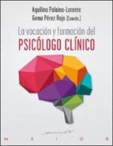la vocacion y formacion del psicologo clinico-aquilino polaino-lorente-gema perez-rojo-9788433027382