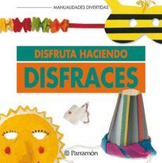 La mejor descarga de libros gratis DISFRUTA HACIENDO DISFRACES MOBI RTF PDB 9788434218482