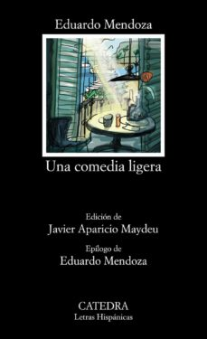 Descargar Ebook for tally 9 gratis UNA COMEDIA LIGERA in Spanish CHM FB2 iBook 9788437640082 de EDUARDO MENDOZA