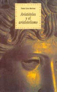 aristoteles y el aristotelismo-tomas calvo martinez-9788446006282